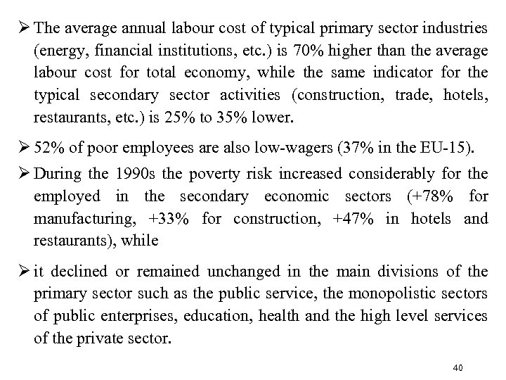 Ø The average annual labour cost of typical primary sector industries (energy, financial institutions,