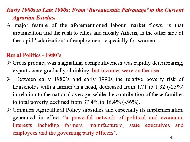 Early 1980 s to Late 1990 s: From 'Bureaucratic Patronage' to the Current Agrarian