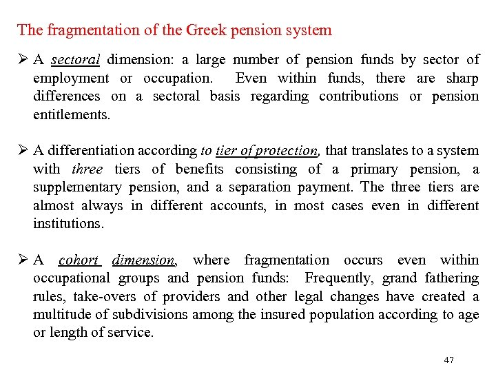 The fragmentation of the Greek pension system Ø A sectoral dimension: a large number