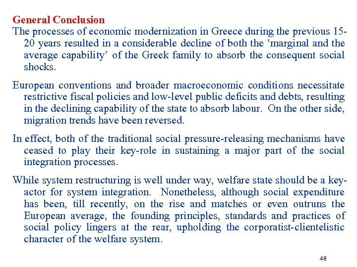 General Conclusion The processes of economic modernization in Greece during the previous 1520 years