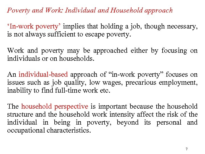 Poverty and Work: Individual and Household approach 'In-work poverty' implies that holding a job,