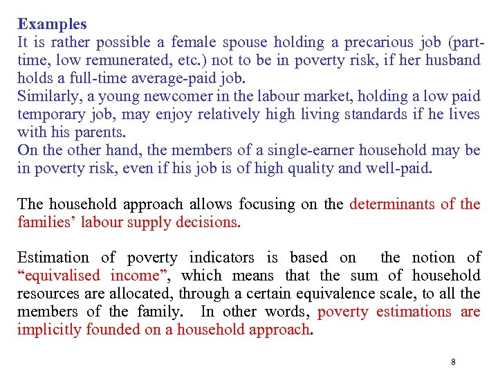 Examples It is rather possible a female spouse holding a precarious job (parttime, low