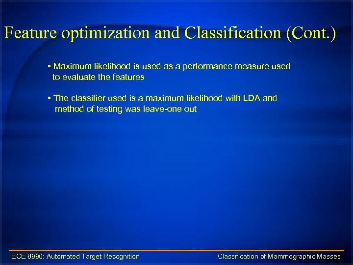 Feature optimization and Classification (Cont. ) • Maximum likelihood is used as a performance