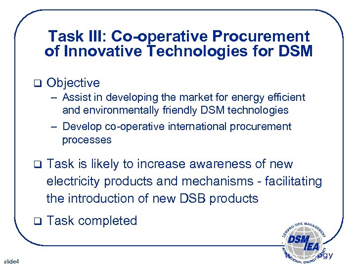 Task III: Co-operative Procurement of Innovative Technologies for DSM q Objective – Assist in