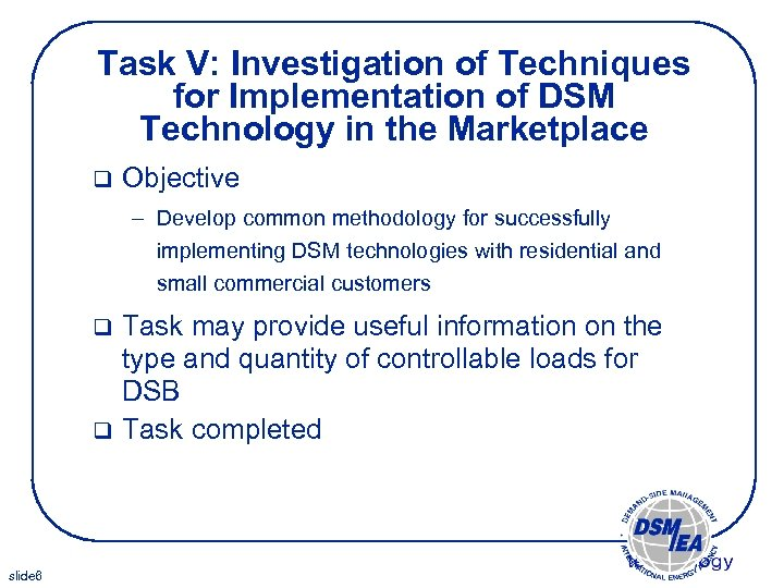 Task V: Investigation of Techniques for Implementation of DSM Technology in the Marketplace q
