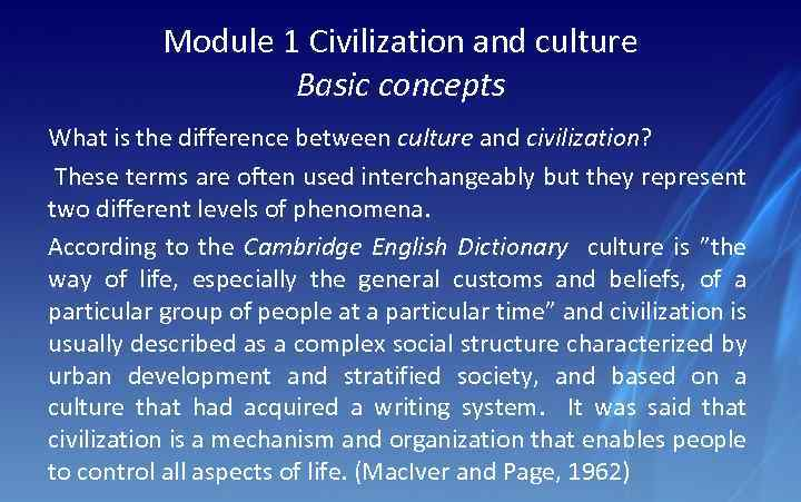 the concept of civilization and culture cultural studies essay 3 basic concept of islamic culture: muslim culture represents the unification of all the cultures influenced by common beliefs and practices history of islamic civilization: in the beginning the muslims were both open and cautious they borrowed and integrated elements of other cultures into.