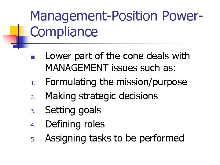 Management-Position Power. Compliance n 1. 2. 3. 4. 5. Lower part of the cone