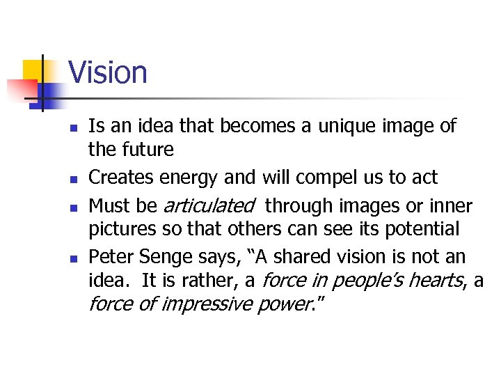 Vision n n Is an idea that becomes a unique image of the future