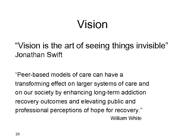 "Vision ""Vision is the art of seeing things invisible"" Jonathan Swift ""Peer-based models of"