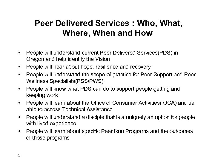 Peer Delivered Services : Who, What, Where, When and How • • 3