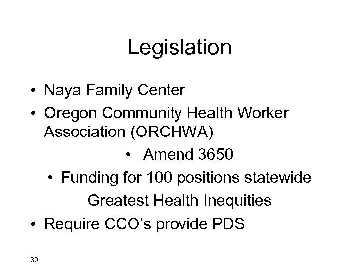 Legislation • Naya Family Center • Oregon Community Health Worker Association (ORCHWA) • Amend
