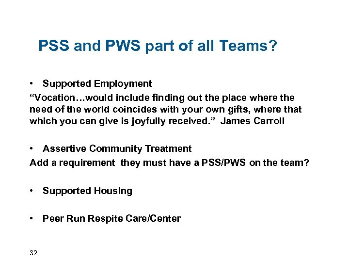 "PSS and PWS part of all Teams? • Supported Employment ""Vocation…would include finding"