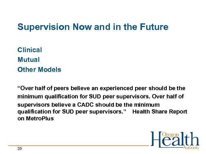 "Supervision Now and in the Future Clinical Mutual Other Models ""Over half of peers"