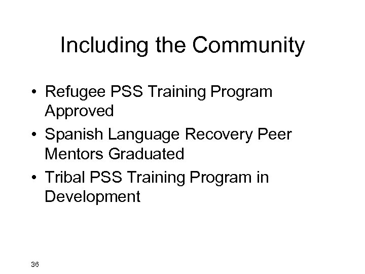 Including the Community • Refugee PSS Training Program Approved • Spanish Language Recovery Peer