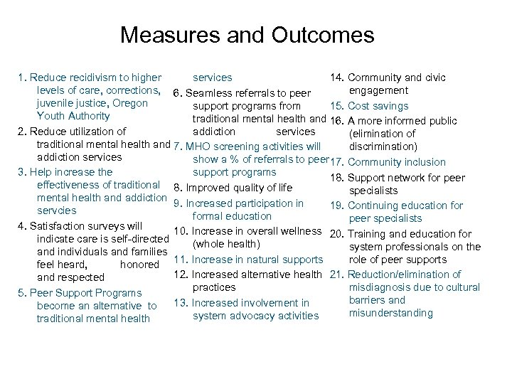 Measures and Outcomes services 1. Reduce recidivism to higher 14. Community and civic levels