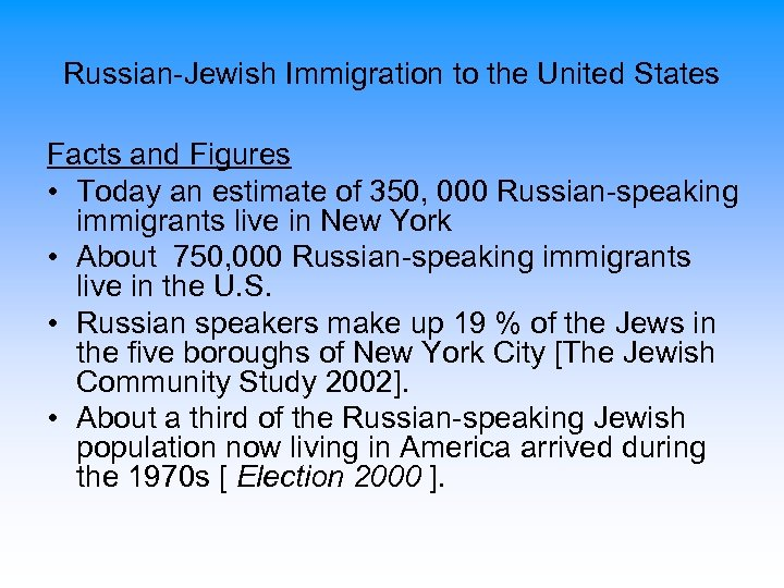 Russian-Jewish Immigration to the United States Facts and Figures • Today an estimate of