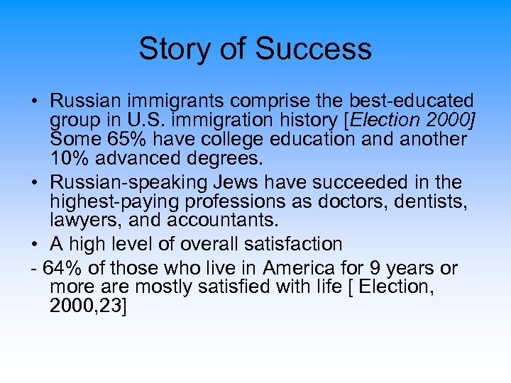 Story of Success • Russian immigrants comprise the best-educated group in U. S. immigration