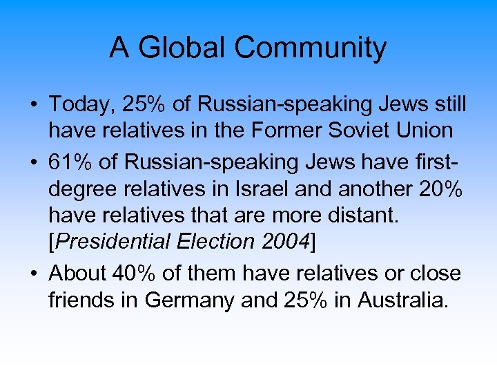 A Global Community • Today, 25% of Russian-speaking Jews still have relatives in the