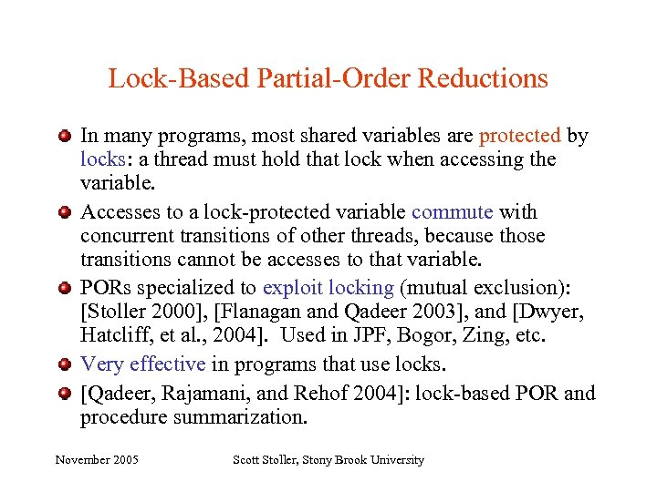 Lock-Based Partial-Order Reductions In many programs, most shared variables are protected by locks: a