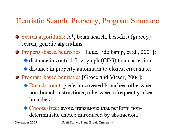 Heuristic Search: Property, Program Structure Search algorithms: A*, beam search, best-first (greedy) search, genetic