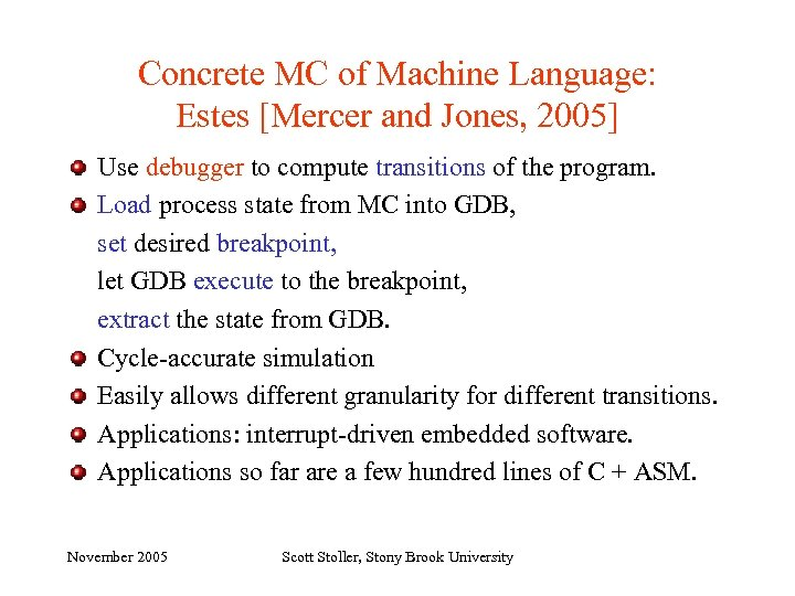 Concrete MC of Machine Language: Estes [Mercer and Jones, 2005] Use debugger to compute