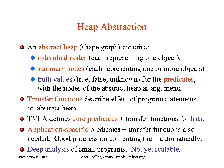 Heap Abstraction An abstract heap (shape graph) contains: individual nodes (each representing one object),