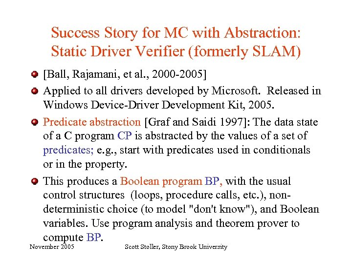 Success Story for MC with Abstraction: Static Driver Verifier (formerly SLAM) [Ball, Rajamani, et