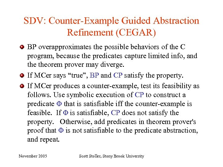 SDV: Counter-Example Guided Abstraction Refinement (CEGAR) BP overapproximates the possible behaviors of the C
