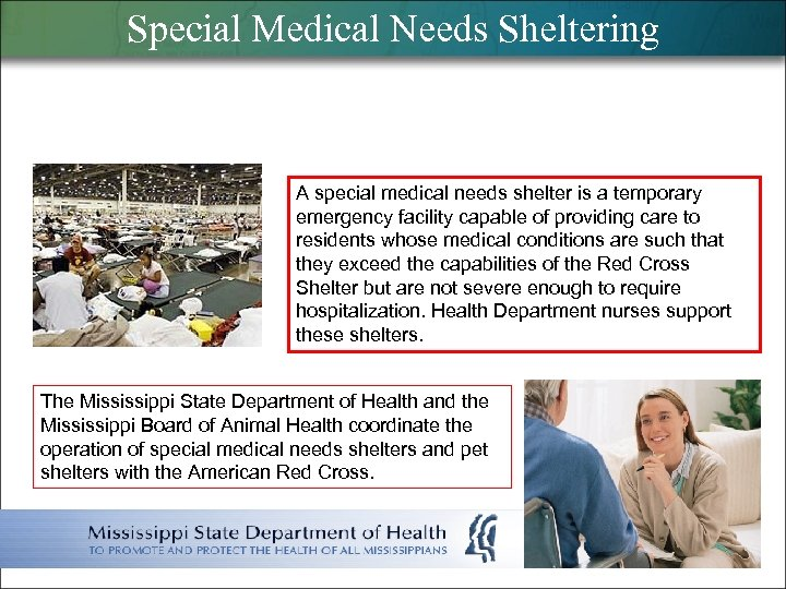 Special Medical Needs Sheltering A special medical needs shelter is a temporary emergency facility
