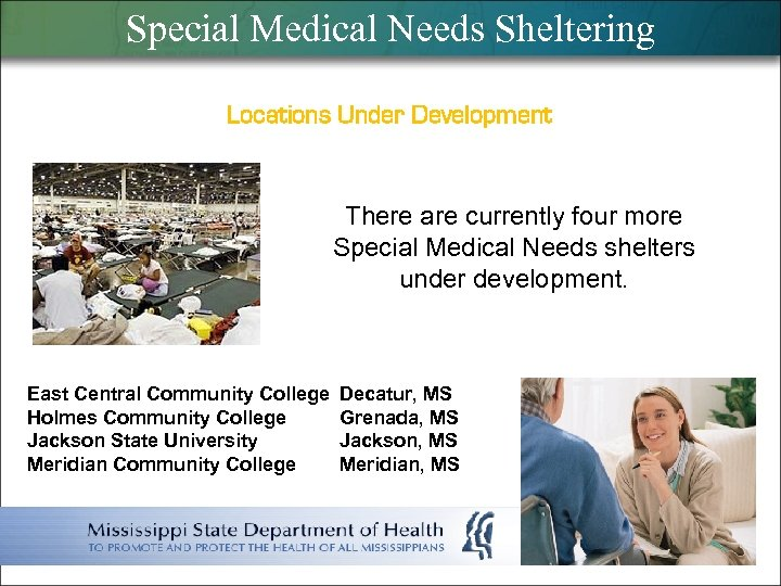 Special Medical Needs Sheltering Locations Under Development There are currently four more Special Medical
