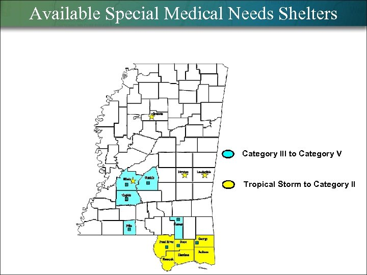 Available Special Medical Needs Shelters Category III to Category V Tropical Storm to Category