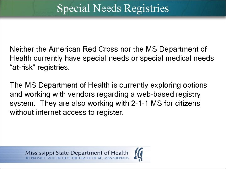 Special Needs Registries Neither the American Red Cross nor the MS Department of Health
