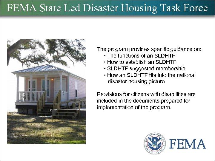 FEMA State Led Disaster Housing Task Force The program provides specific guidance on: •