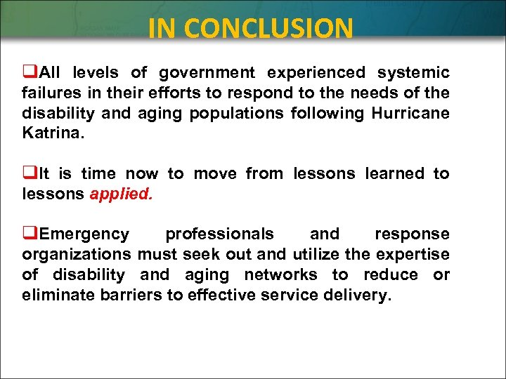 IN CONCLUSION q. All levels of government experienced systemic failures in their efforts to