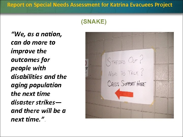 """Report on Special Needs Assessment for Katrina Evacuees Project (SNAKE) """"We, as a nation,"""
