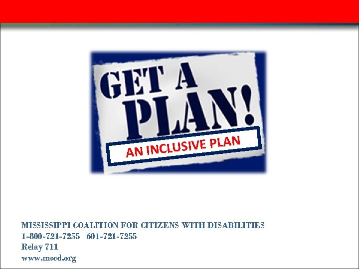 N LUSIVE PLA AN INC MISSISSIPPI COALITION FOR CITIZENS WITH DISABILITIES 1 -800 -721