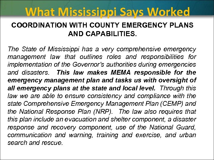What Mississippi Says Worked COORDINATION WITH COUNTY EMERGENCY PLANS AND CAPABILITIES. The State of