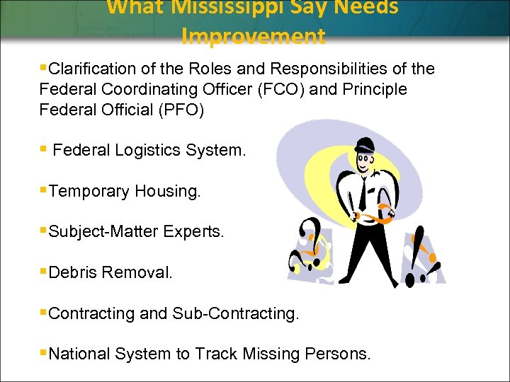 What Mississippi Say Needs Improvement §Clarification of the Roles and Responsibilities of the Federal