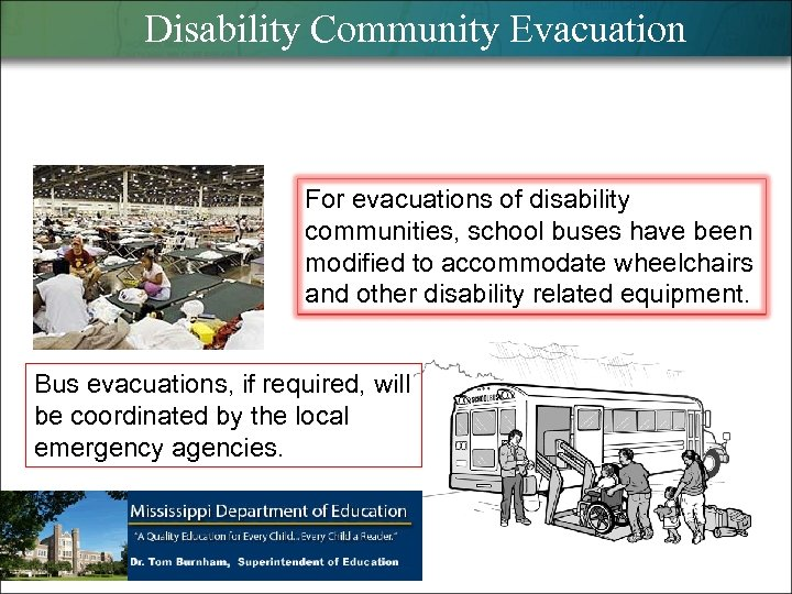 Disability Community Evacuation For evacuations of disability communities, school buses have been modified to