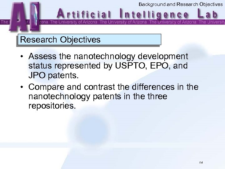 Background and Research Objectives • Assess the nanotechnology development status represented by USPTO, EPO,