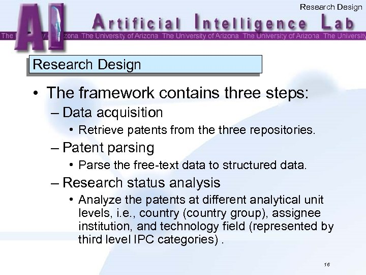 Research Design • The framework contains three steps: – Data acquisition • Retrieve patents