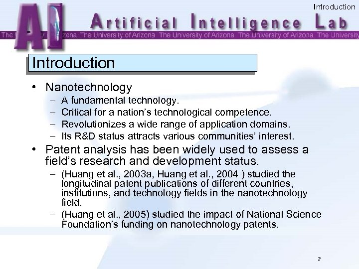 Introduction • Nanotechnology – – A fundamental technology. Critical for a nation's technological competence.