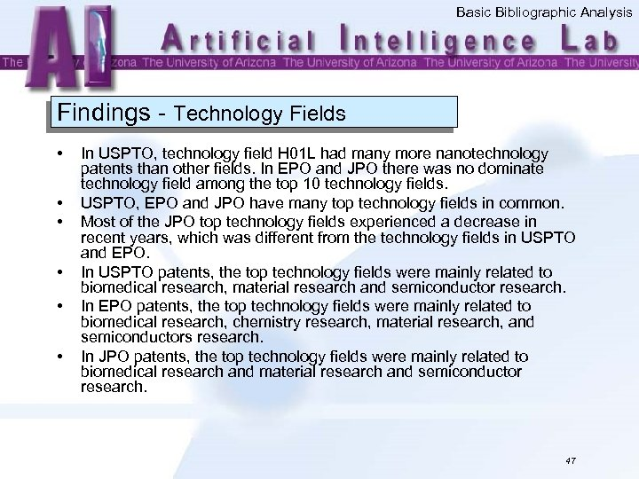 Basic Bibliographic Analysis Findings - Technology Fields • • • In USPTO, technology field