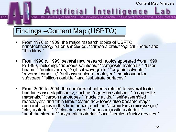 Content Map Analysis Findings –Content Map (USPTO) • From 1976 to 1989, the major