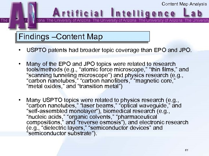 Content Map Analysis Findings –Content Map • USPTO patents had broader topic coverage than