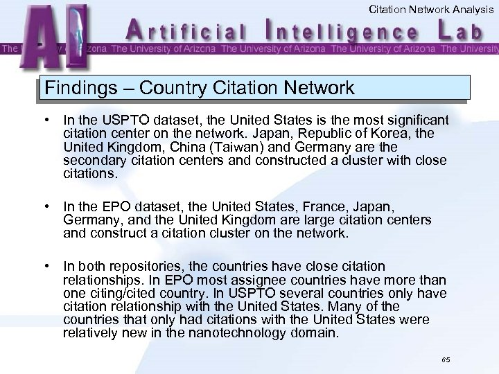 Citation Network Analysis Findings – Country Citation Network • In the USPTO dataset, the