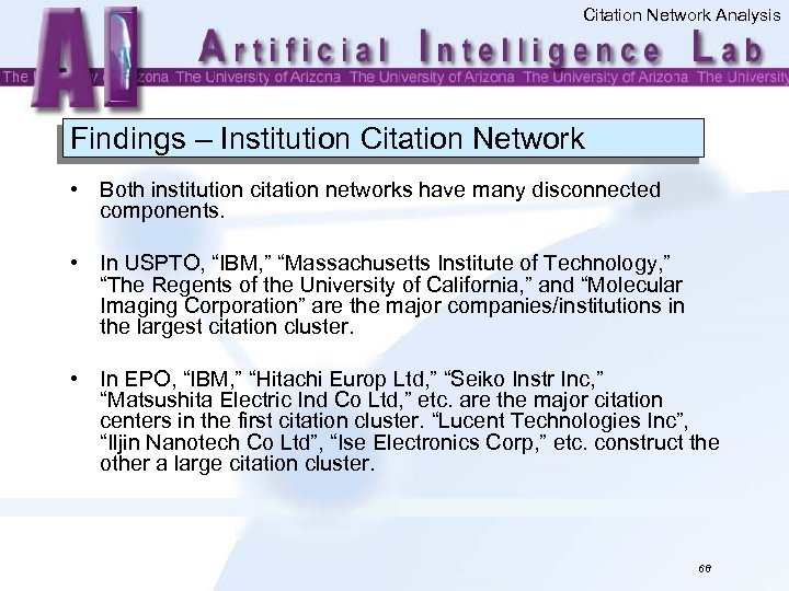 Citation Network Analysis Findings – Institution Citation Network • Both institution citation networks have