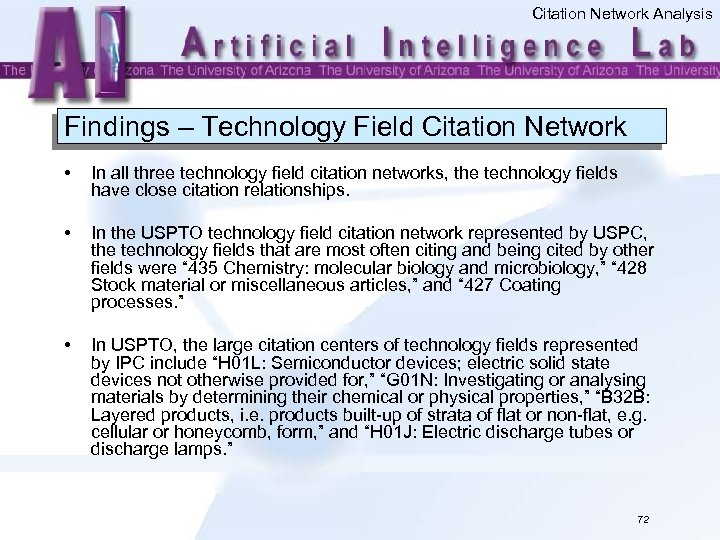 Citation Network Analysis Findings – Technology Field Citation Network • In all three technology