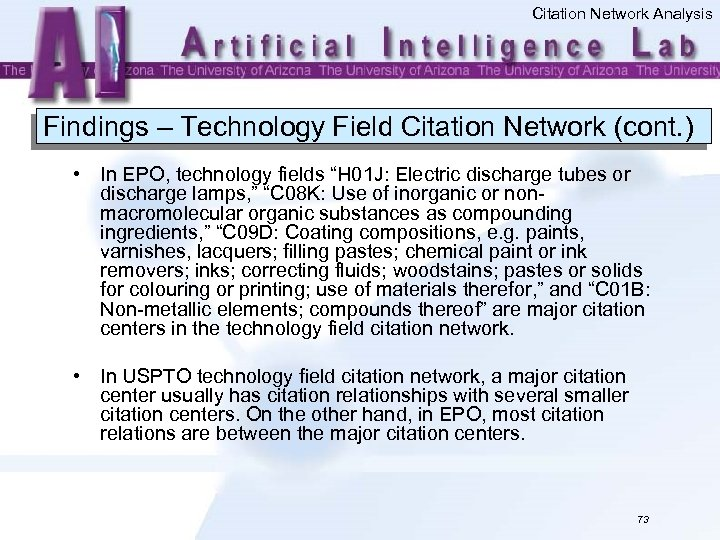 Citation Network Analysis Findings – Technology Field Citation Network (cont. ) • In EPO,