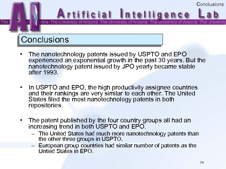 Conclusions • The nanotechnology patents issued by USPTO and EPO experienced an exponential growth